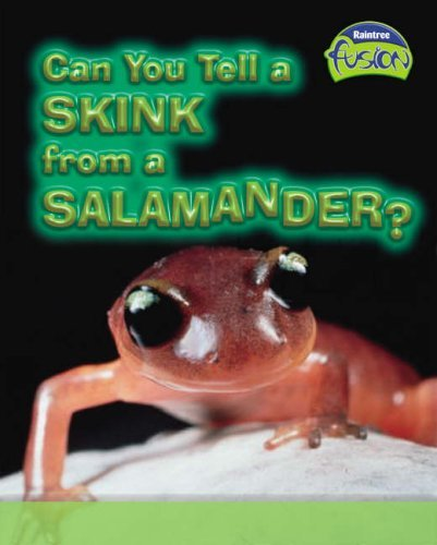 Can You Tell a Skink from a Salamander? (Fusion: Life Processes and Living Things) by Anna Claybourne (2005-09-26)