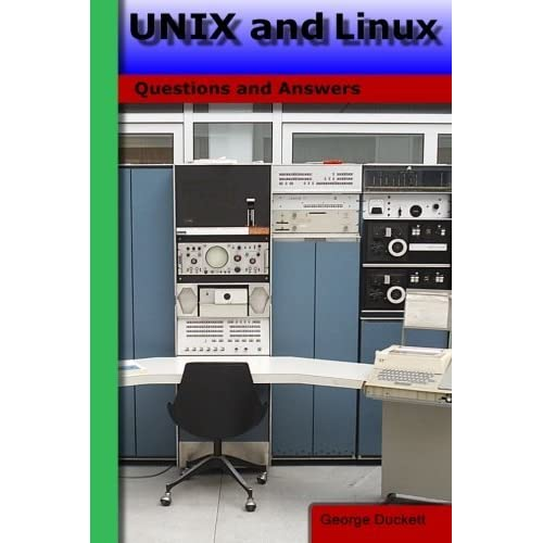 UNIX and Linux: Questions and Answers by George A Duckett (2016-01-04)