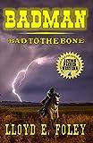 Badman: Bad To The Bone (English Edition)