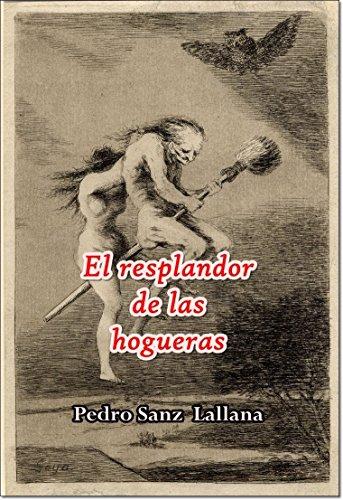EL RESPLANDOR DE LAS HOGUERAS por PEDRO SANZ LALLANA