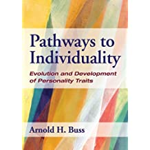Pathways to Individuality: Evolution and Development of Personality Traits