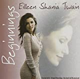 Beginnings by Shania Twain (2005-01-01) -