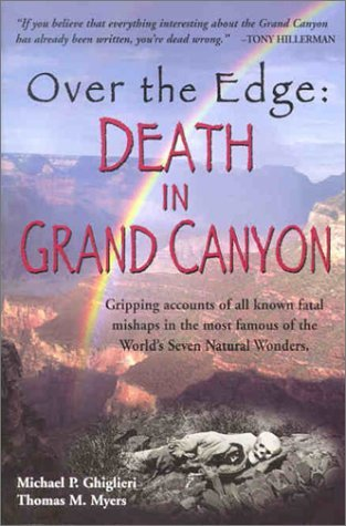 Over the Edge: Death in Grand Canyon by Michael P. Ghiglieri (2001-05-25)