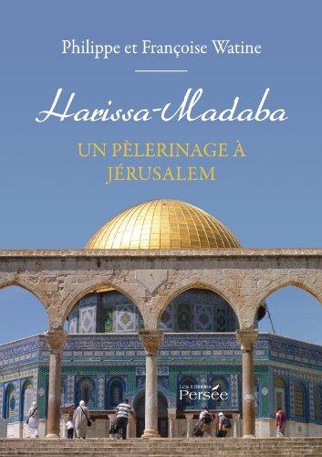 Harissa-Madaba - Un pèlerinage à Jérusalem