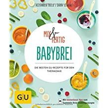 Mix & Fertig Babybrei: Die besten GU-Rezepte für den Thermomix (GU KüchenRatgeber)