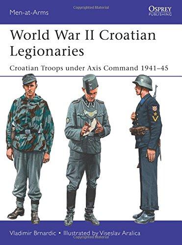 world-war-ii-croatian-legionaries-croatian-troops-under-axis-command-1941-45-men-at-arms-osprey