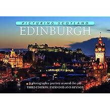 Picturing Scotland: Edinburgh: A Photographic Journey Around the City