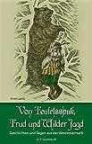 Von Teufelsspuk, Trud und Wilder Jagd: Geschichten und Sagen aus der Weststeiermark - Ernst Lasnik