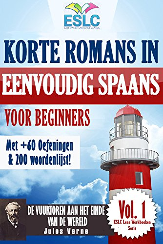 """Korte Romans in Eenvoudig Spaans voor Beginners met +60 Oefeningen & 200 Woordenlijst!: """"De vuurtoren aan het einde van de wereld,"""" door Jules Verne (Spaans Werkboeken Serie Book 1) (Dutch Edition)"""