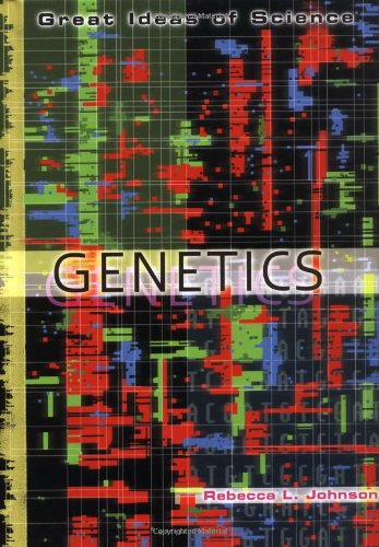 Genetics: Great Ideas of Science series