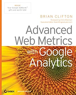 Advanced Web Metrics with Google Analytics by [Clifton, Brian]