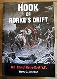 Hook of Rorke's Drift: The Life of Henry Hook,V.C.: 1850-1905
