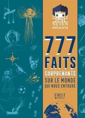 777 faits surprenants sur le monde qui nous entoure par From First