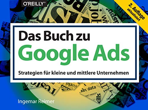 Das Buch zu Google Ads: Strategien für kleine und mittlere Unternehmen