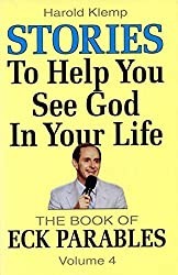 Stories to Help You See God in Your Life (ECK Parables, Book 4) by Harold Klemp (2010-04-14)