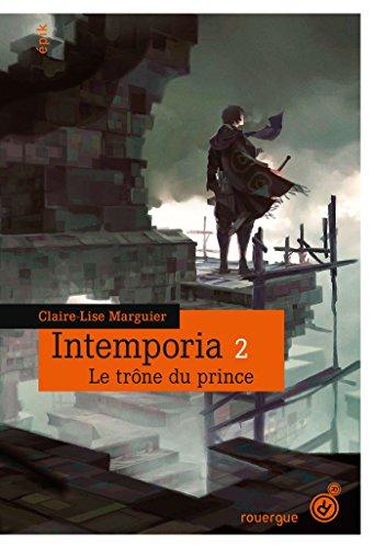 Intemporia tome 2: Le trône du prince