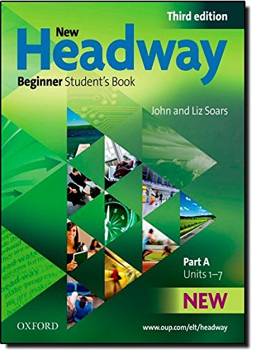 New Headway 3rd edition Beginner. Student's Book A (New Headway Third Edition)