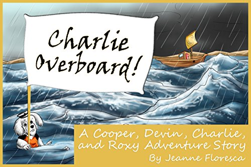 Charlie Overboard!: A Cooper, Devin, Charlie, and Roxy Adventure Story (English Edition)