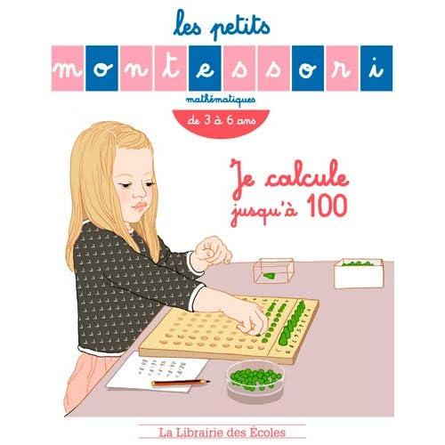 Les Petits Montessori :Je calcule jusqu'a 100