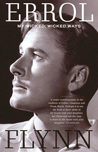 My Wicked, Wicked Ways: The Autobiography of Errol Flynn por Errol Flynn
