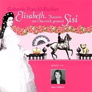Download Elisabeth Kaiserin Von österreich Genannt Sisi Pdf By