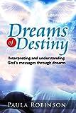 Dream of Destiny: Interpreting and Understanding God's Messages through Dreams