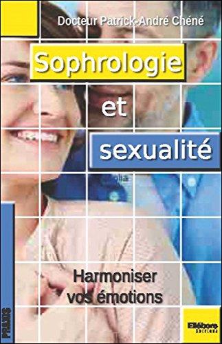 Sexologie et sophrologie - Améliorer sa sexualité par la sophrologie par Dr. Patrick-André Chéné