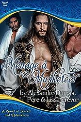 Ménage à Musketeer: A Novel of Sword and Debauchery (English Edition)