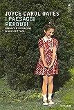 Scarica Libro I paesaggi perduti Romanzo di formazione di una scrittrice (PDF,EPUB,MOBI) Online Italiano Gratis