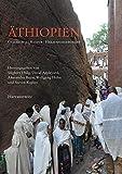 Äthiopien: Geschichte, Kultur, Herausforderungen -