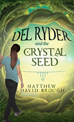 ebook: Del Ryder and the Crystal Seed (B010DXJC2U)