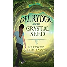 Del Ryder and the Crystal Seed (English Edition)