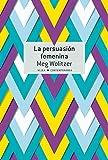 Image of La persuasión femenina (Contemporánea)