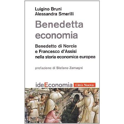 Benedetta Economia. Benedetto Di Norcia E Francesco D'assisi Nella Storia Economica Europea
