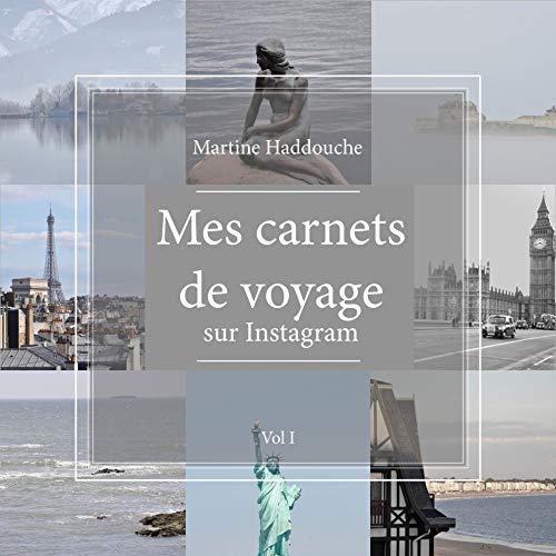 Couverture du livre Mes carnets de voyage sur Instagram: Vol I