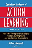 Optimizing the Power of Action Learning: Real-Time Strategies for Developing Leaders, Building Teams and Transforming Organizations (English Edition)