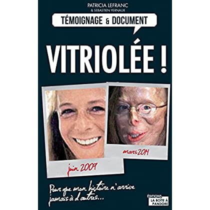 Vitriolée !: Brûlée à l'acide, une victime raconte son enfer (Témoignages & Documents)