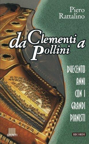 Da Clementi a Pollini. Duecento anni con i grandi pianisti (Guide alla musica)