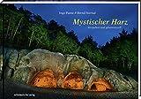 Mystischer Harz: Verzaubert und geheimnisvoll - Bernd Sternal
