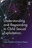 Understanding and Responding to Child Sexual Exploitation