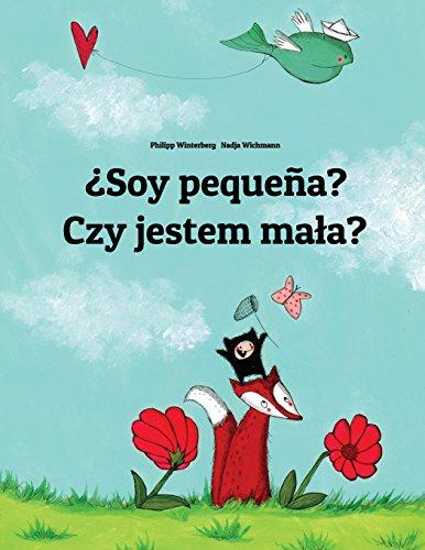¿Soy pequeña? Czy jestem ma?a?: Libro infantil ilustrado español-polaco (Edición bilingüe) - 9781496055804