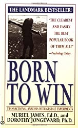 Born to Win: Transactional Analysis with Gestalt Experiments (Signet)