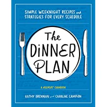 The Dinner Plan: Simple Weeknight Recipes and Strategies for Every Schedule (English Edition)