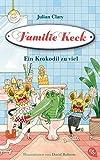 Familie Keck - Ein Krokodil zu viel (Familie Keck-Reihe, Band 2)