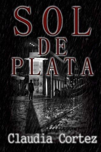 Sol de plata (Spanish Edition) by Claudia Cortez (2014-09-02)