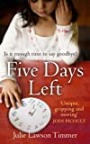 BY Timmer, Julie Lawson ( Author ) [ FIVE DAYS LEFT - LARGE PRINT ] Oct-2014 [ Hardcover ]