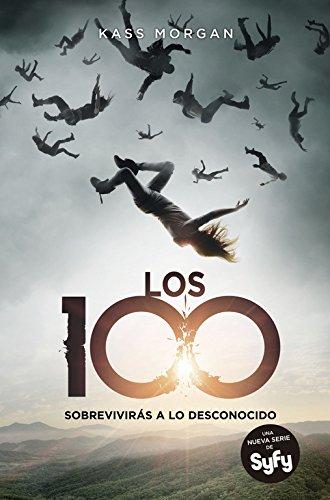 Los 100 (Los 100 1) (Sin límites) por Kass Morgan