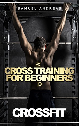 Crossfit Cross Training For Beginners Workouts Diets Wod Book