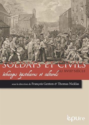 Soldats et civils au XVIIIe siècle : échanges épistolaires et culturels par (Broché - Feb 23, 2016)