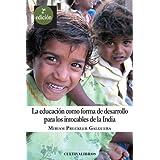 La Educación Como Forma De Desarrollo Para Los Intocables De La India (2ª Edic. (Autor)